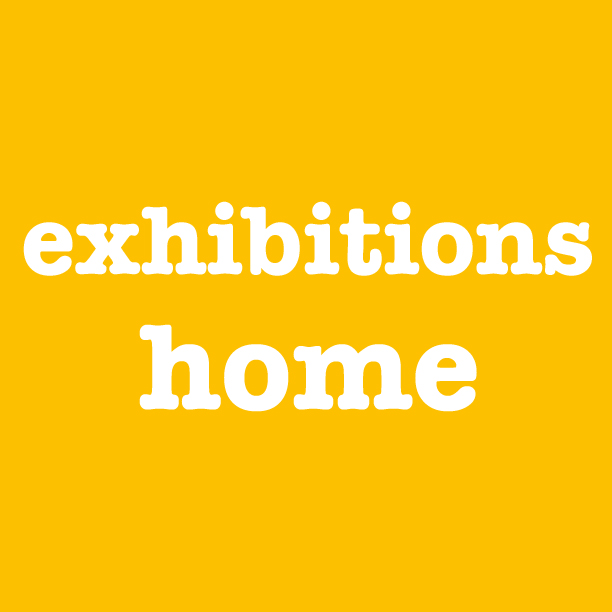 exhibitions home